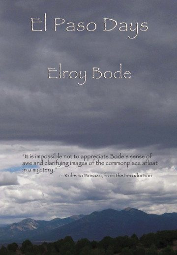 <b>El Paso Days</b><br /> <i>By Elroy Bode</i><br /> Wings Press<br /> 160 pages; $16.00