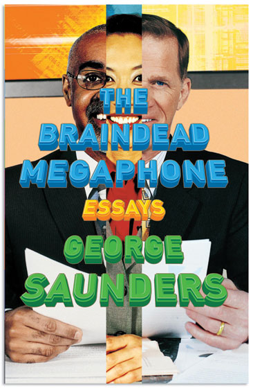 The Braindead Megaphone by George Saunders cover