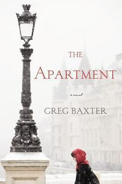 <b></noscript>The Apartment</b><br /> <i>By Greg Baxter</i><br /> Grand Central Publishing<br /> 208 pages<br /> $24.00