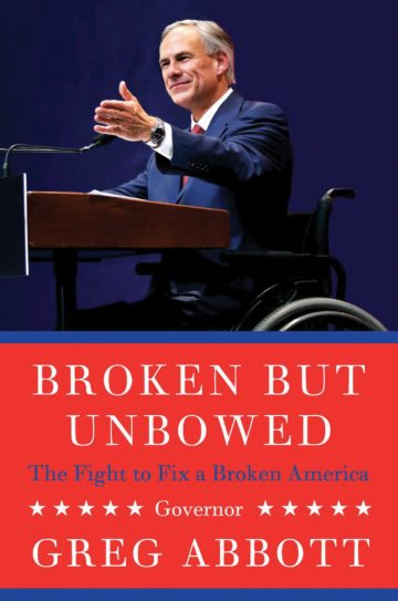 August 2016 book report autobiography governor greg abbott, broken but unbowed