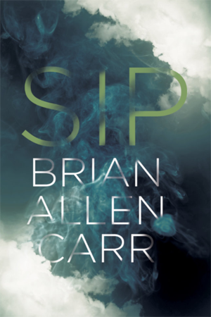 <strong>Sip</strong> by Brian Allen Carr SOHO PRESS $26.00; 304 pages