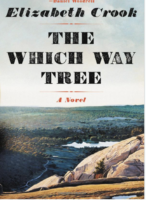 The Which Way Tree by Elizabeth Crook Little, Brown Fiction; 288 pages 2018