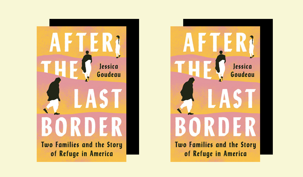 After the Last Border. By Jessica Goudeau, Viking. $27, 368 pages.